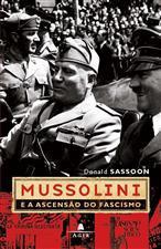 Mussolini e a Ascensão do Fascismo